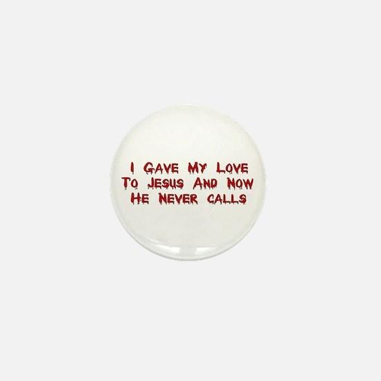 Jesus Doesn't Love Me Mini Button