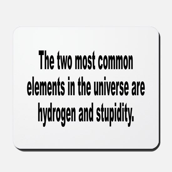Stupidity in the Universe Humor Mousepad