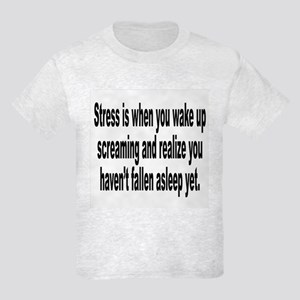 Humorous Stress Quote Kids Light T-Shirt