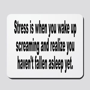 Humorous Stress Quote Mousepad