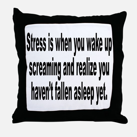 Humorous Stress Quote Throw Pillow
