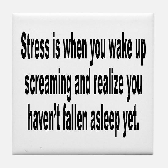 Humorous Stress Quote Tile Coaster