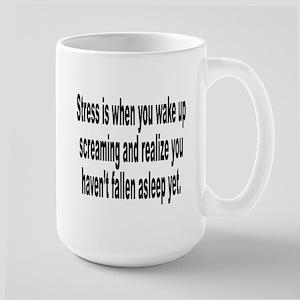 Humorous Stress Quote Large Mug