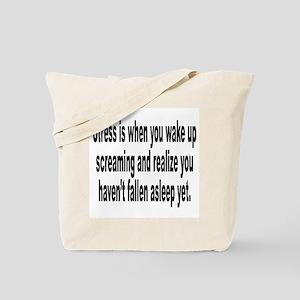 Humorous Stress Quote Tote Bag