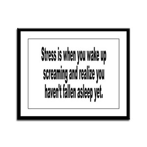 Humorous Stress Quote Framed Panel Print