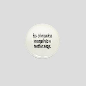 Humorous Stress Quote Mini Button