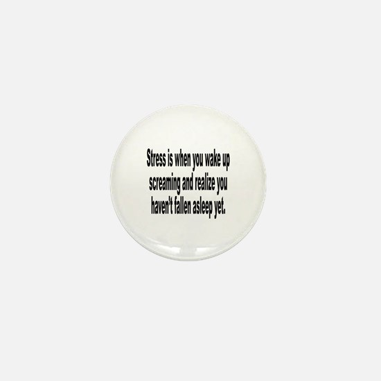 Humorous Stress Quote Mini Button