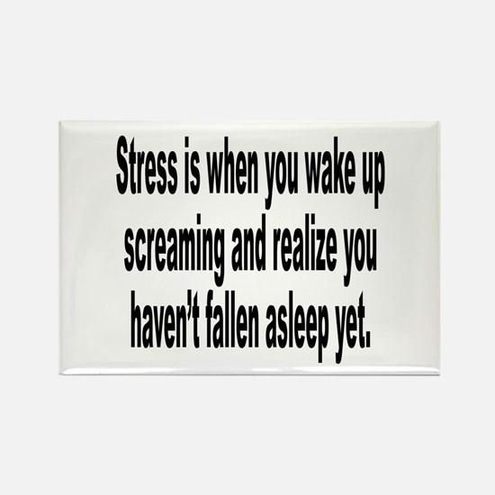 Humorous Stress Quote Rectangle Magnet