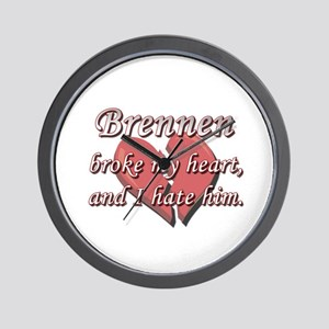 Brennen broke my heart and I hate him Wall Clock