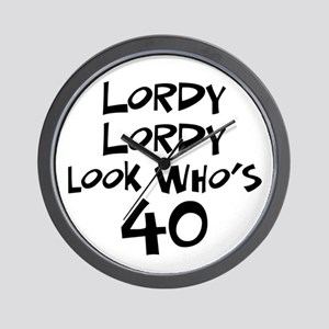 40th birthday lordy lordy Wall Clock