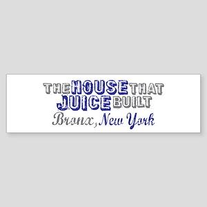 House that Juice Built Bumper Sticker