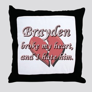 Brayden broke my heart and I hate him Throw Pillow