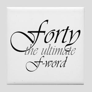 40th birthday f-word Tile Coaster