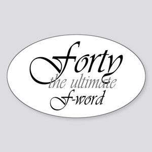 40th birthday f-word Oval Sticker