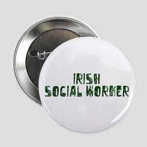 """Irish Social Worker 2.25"""" Button"""