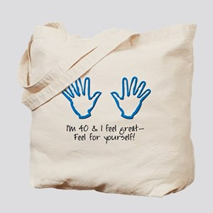 40th birthday feel yourself Tote Bag