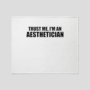 Trust Me, I'm An Aesthetician Throw Blanket