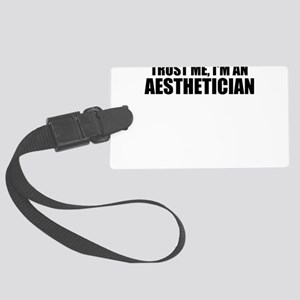 Trust Me, I'm An Aesthetician Luggage Tag