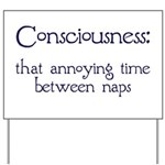 Consciousness Naps Yard Sign