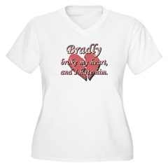 Bradly broke my heart and I hate him T-Shirt