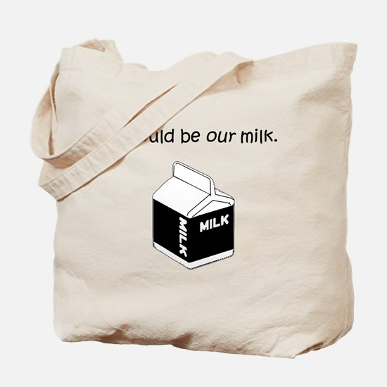 Our Milk Tote Bag