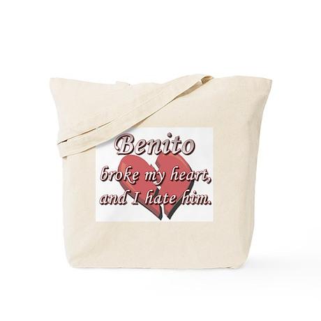 Benito broke my heart and I hate him Tote Bag