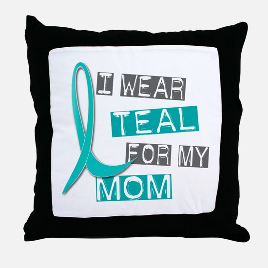 I Wear Teal For My Mom 37 Throw Pillow