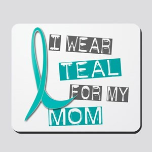 I Wear Teal For My Mom 37 Mousepad