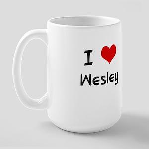 I LOVE WESLEY Large Mug