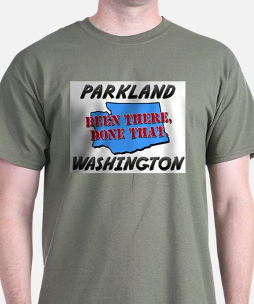 parkland washington - been there, done that T-Shirt