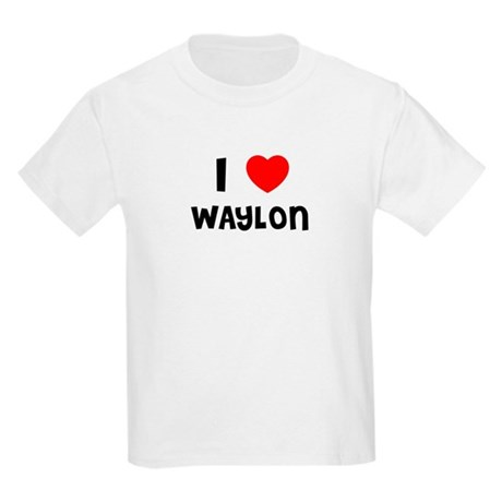 I LOVE WAYLON Kids T-Shirt