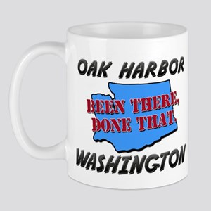 oak harbor washington - been there, done that Mug