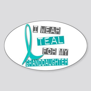 I Wear Teal For My Granddaughter 37 Oval Sticker