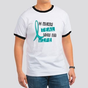 I Wear Teal For My Wife 37 Ringer T