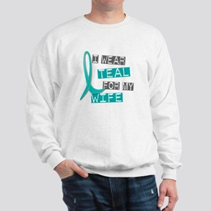 I Wear Teal For My Wife 37 Sweatshirt