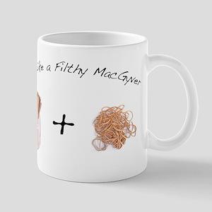 Filthy MacGyver Mug