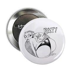 "Germaine FAT! 2.25"" Button"