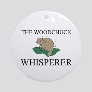 The Woodchuck Whisperer Ornament (Round)
