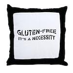 GLUTEN-FREE IT'S A NECESSITY Throw Pillow