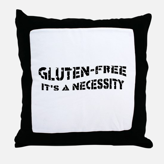 GLUTEN-FREE IT'S A NECESSITY Throw Pillow