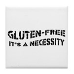 GLUTEN-FREE IT'S A NECESSITY Tile Coaster
