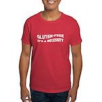 GLUTEN-FREE IT'S A NECESSITY Dark T-Shirt