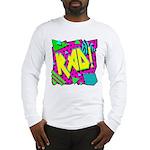 Rad! Long Sleeve T-Shirt