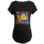 Rad! Maternity Dark T-Shirt
