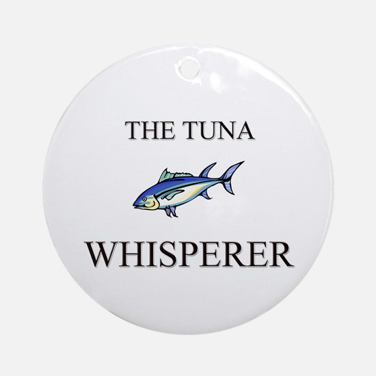 The Tuna Whisperer Ornament (Round)