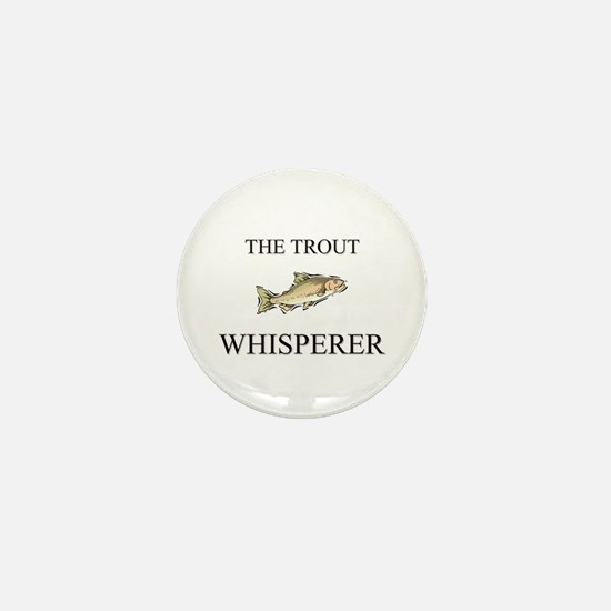 The Trout Whisperer Mini Button