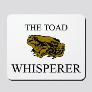 The Toad Whisperer Mousepad