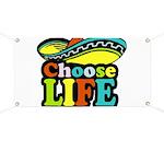 Choose life Banner