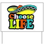 Choose life Yard Sign
