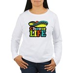 Choose life Women's Long Sleeve T-Shirt